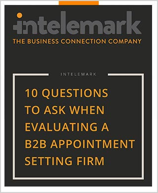10 Questions Demystify How to Choose a B2B Appointment Setting Firm Intelemark